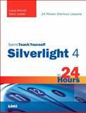 Sams Teach Yourself Silverlight 4 in 24 Hours, Nichols, Laura and Leader, Gavin, 0672335506