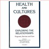 Health and Cultures : Exploring the Relationships: Programs, Services and Care, Ralph Masi, Lynette L. Mensah, 0889625506