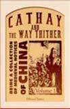 Cathay and the Way Thither : Being a Collection of Medieval Notices of China, Yule, Henry, 1402195508