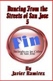 Dancing from the Streets of San Jose 5 - Fin, Javier Ramirez, 1478125500