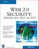 Web 2. 0 Security : Defending AJAX, RIA, and SOA, Shah, Shreeraj, 1584505508