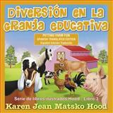 Diversión en la Granja Educativa, Karen Jean Matsko Hood, 1598085506