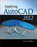 Applying AutoCAD 2012, Wohlers, Terry, 0073375500