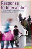 Response to Intervention : A Guide for School Social Workers, Clark, James P. and Alvarez, Michelle, 0195385500