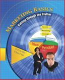 Marketing Basics : Cutting Through the Clutter, Ogden, James R. Doc and Ogden, Denise T., 0757565506