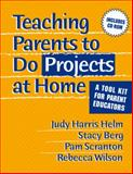 Teaching Parents to Do Projects at Home, Helm, Judy Harris and Berg, Stacy, 0807745502