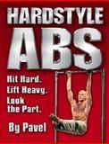 Hardstyle Abs, Pavel Tsatsouline, 0938045504