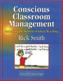 Conscious Classroom Management : Unlocking the Secrets of Great Teaching, Smith, Rick, 0979635500