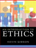 Introduction to Ethics, an Plus MySearchLab with EText -- Access Card Package, Gibson, Kevin, 0205885500