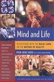 Mind and Life : Discussions with the Dalai Lama on the Nature of Reality, Luisi, P. L. and Houshmand, Zara, 0231145500