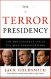 The Terror Presidency, Jack Goldsmith, 0393065502
