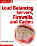 Load Balancing Servers, Firewalls, and Caches, Kopparapu, Chandra, 0471415502