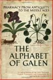 Alphabet of Galen : Pharmacy from Antiquity to the Middle Ages, Everett, Nicholas, 080209550X