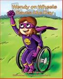 Wendy on Wheels Saves the Day, Angela Ruzicka, 0983345503
