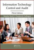 Information Technology Control and Audit, Third Edition, Senft, Sandra and Gallegos, Frederick, 1420065505