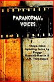 Paranormal Voices, Peggy Randall-Martin, 1480225509