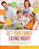 Get Your Family Eating Right, Lynn Fredericks and Mercedes Sanchez, 1592335500