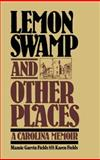 Lemon Swamp and Other Places, Mamie Garvin Fields and Karen E. Fields, 0029105501