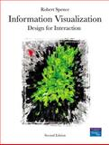 Information Visualization : Design for Interaction, Spence, Robert, 0132065509
