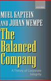 The Balanced Company : A Corporate Integrity Theory, Kaptein, Muel and Wempe, Johan, 0199255504
