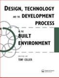 Design, Technology and the Development Process in the Built Environment, Tom Collier, 0419195505