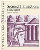 Secured Transactions : Examples and Explanations, Brook, James, 0735525501