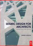 Seismic Design for Architects, Charleson, Andrew, 0750685506