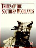 The Tribes of the Southern Woodlands, Time-Life Books Editors, 0809495503