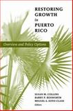 Restoring Growth in Puerto Rico : Overview and Policy Options, Barry P. Bosworth, and Miguel A. Soto-Class, eds. Susan M. Collins, 0815715501