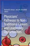 Physicians' Pathways to Non-Traditional Careers and Leadership Opportunities, , 1461405505