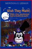 Wish They Might; Angels, Elves, and Christmas Holly at Brownstone Castle, Montana Leeman, 1479185507