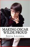 Making Oscar Wilde Proud, Sofia Lelinha, 1499745508