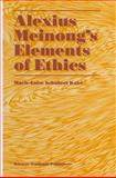 Alexius Meinong's Elements of Ethics : With Translation of the Fragment Ethische Bausteine, Kalsi, Marie-Luise Schubert, 9401065500