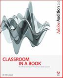 Adobe Audition 2. 0 Classroom in a Book, Adobe Creative Team, 0321385500
