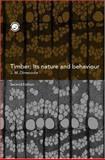 Timber : Its Nature and Behavior, Dinwoodie, J. M., 0419255508