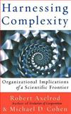 Harnessing Complexity, Robert Axelrod and Michael D. Cohen, 0465005500