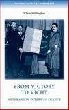 From Victory to Vichy : Veterans in Interwar France, Millington, Chris, 0719085500