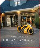 Motorcycle Dream Garages, Lee Klancher, 0760335508