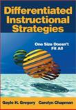 Differentiated Instructional Strategies : One Size Doesn't Fit All, Gregory, Gayle H. and Chapman, Carolyn, 0761945504