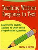 Teaching Written Response to Text : Constructing Quality Answers to Open-Ended Comprehension Questions, Boyles, Nancy S., 0929895509