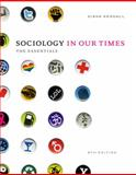 Sociology in Our Times : The Essentials, Kendall, Diana, 1111305501