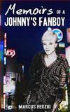 Memoirs of a Johnny's Fanboy, Marcus Herzig, 1478255501