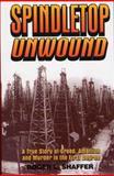 Spindletop Unwound, Roger L. Shaffer, 1556225504