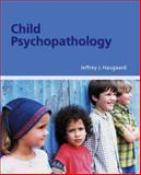 Child Psychopathology, Haugaard, Jeffrey J., 0073405507