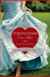 Princess Ever After, Rachel Hauck, 0310315506
