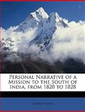 Personal Narrative of a Mission to the South of India, from 1820 To 1828, Elijah Hoole, 114840550X