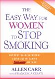 The Easy Way for Women to Stop Smoking, Allen Carr and Francesca Cesati, 1402765509