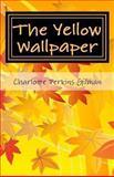 The Yellow Wallpaper, Charlotte Perkins Gilman, 1492315508