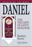 Daniel : The Triumph of God's Kingdom, Stortz, Rodney D., 158134550X