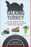 Talking Turkey, Robert Hendrickson, 1626365504